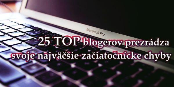 25 TOP blogerov o najväčších chybách v blogovaní