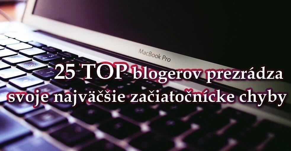 25 TOP blogerov prezrádza svoje najväčšie začiatočnícke chyby
