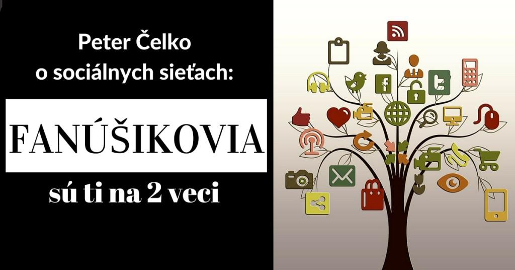 Peter Čelko o Facebooku: Fanúšikovia sú ti na 2 veci