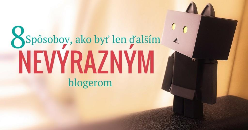 8 spôsobov, ako byť len ďalším nevýrazným blogerom