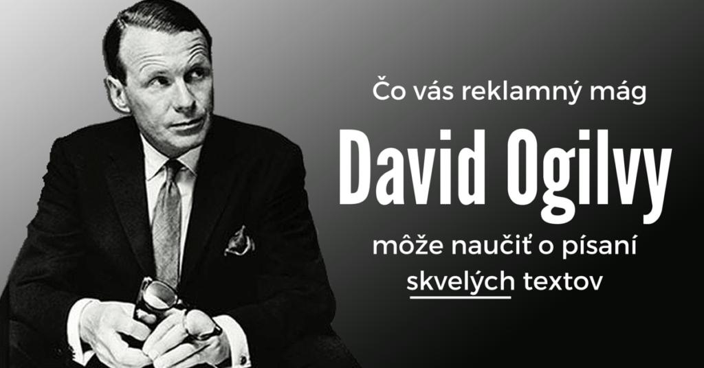 Čo vás reklamný mág David Ogilvy môže naučiť o písaní skvelých textov