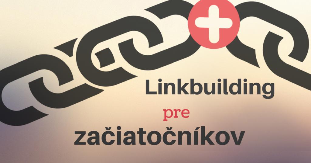 Začíname s linkbuildingom: Ako nájsť relevantné webové stránky na získanie odkazu