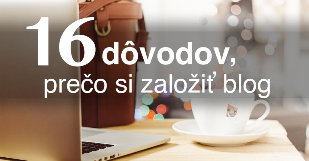 16 dôvodov, prečo by ste si konečne mali založiť svoj blog