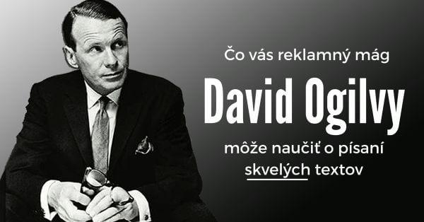 Citáty Davida Ogilvyho o copywritingu, písaní, marketingu a myslení