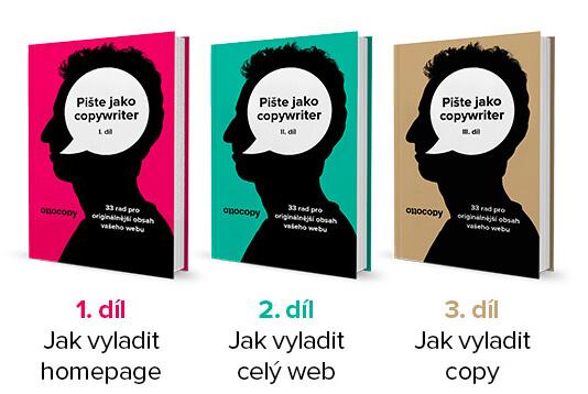 Trilógia Píšte jako copywriter od Ottocopy.cz. Ak chcete mať web stránku, tak potrebujete tento ebook.